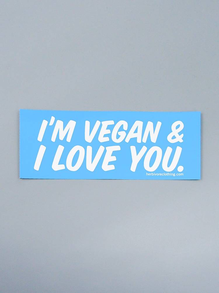 I'm Vegan & I Love You Bumper Sticker
