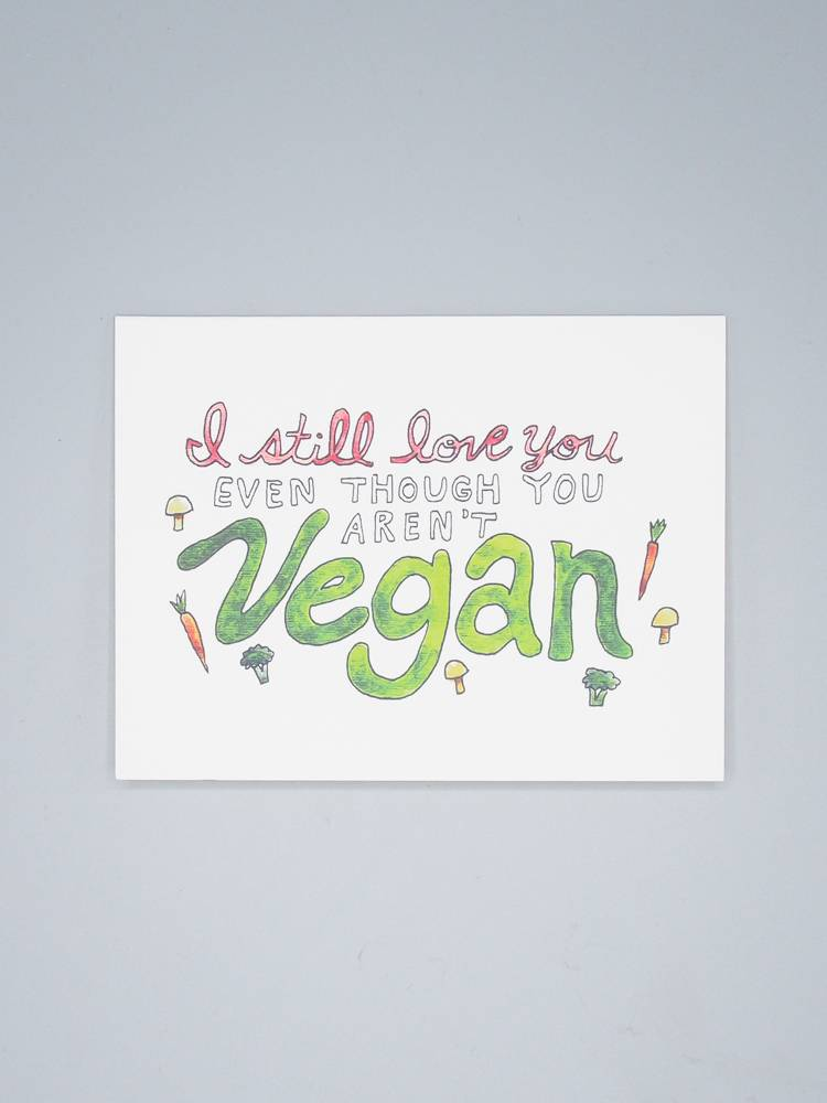 I Still Love You Even Though You Aren't Vegan Card