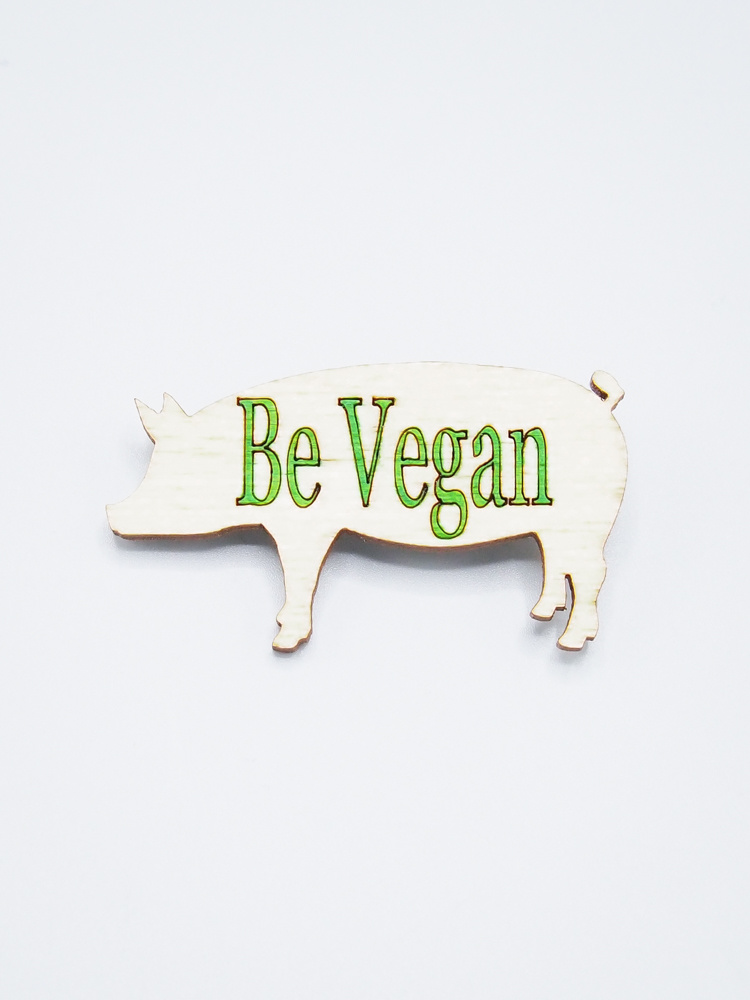 Be Vegan Pig Wooden Pin by Envision Positive