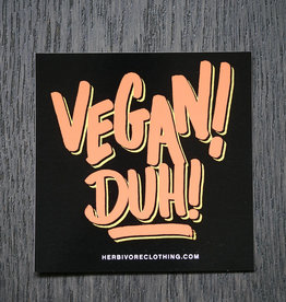 Vegan! Duh! Sticker