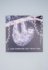 I Like Hanging Out With You Sloth Card