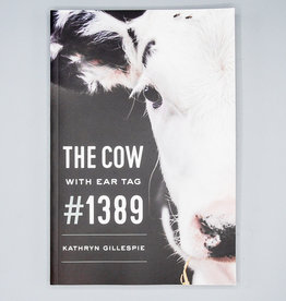 The Cow With Ear Tag #1389 by Kathryn Gillespie