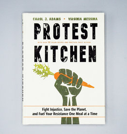 Protest Kitchen by Carol J. Adams and Virginia Messina