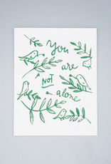 You're Not Alone Bird Card