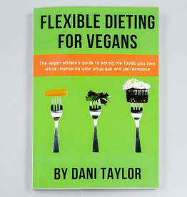 Flexible Dieting For Vegans by Dani Taylor