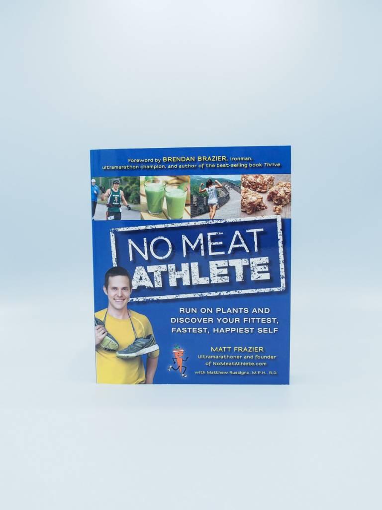 No Meat Athlete by Matt Frazier with Matthew Ruscigno