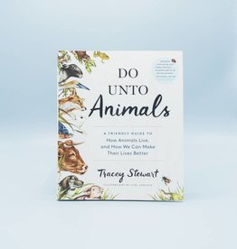 Do Unto Animals by Tracey Stewart