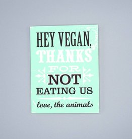 Hey Vegan, Love The Animals Card