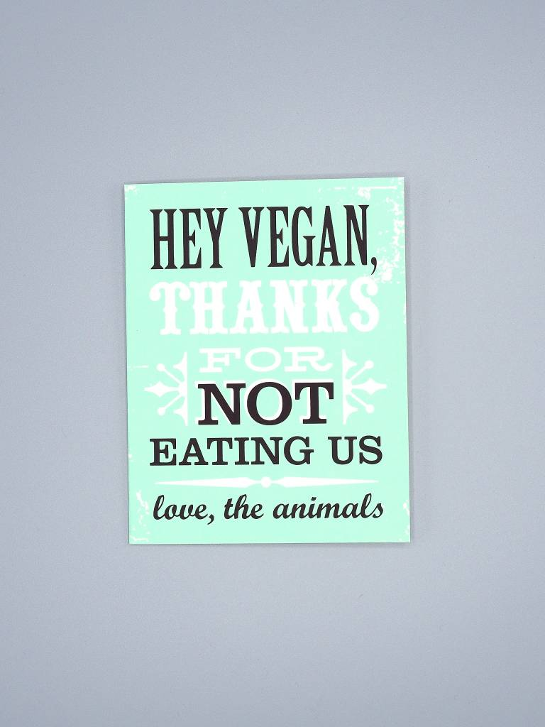 Hey Vegan, Love The Animals Card