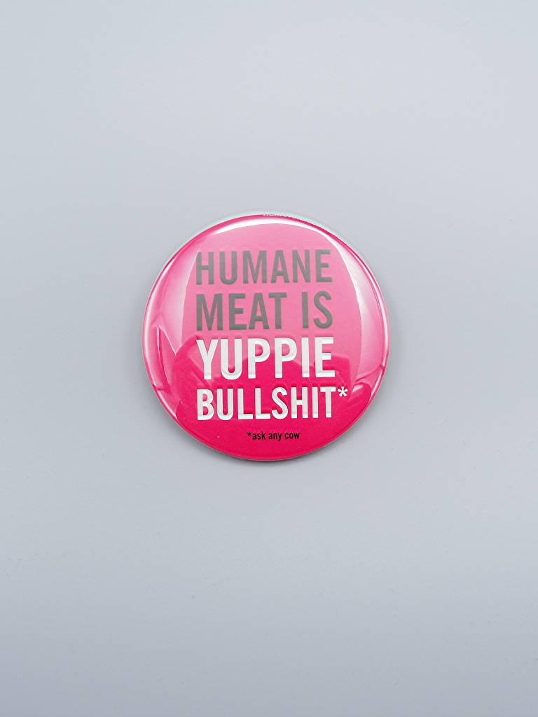 """Humane Meat is Yuppie Bullshit 3"""" Magnet"""