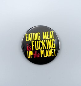 "Eating Meat is Fucking Up The Planet 3"" Magnet"