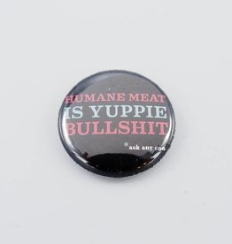 Humane Meat is Yuppie Bullshit Button