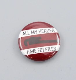 All My Heroes Have FBI Files Button