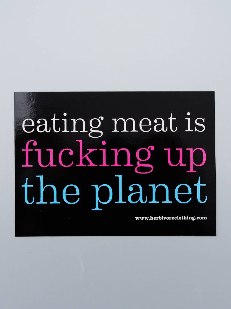 Eating Meat is Fucking Up the Planet Pink/Blue Sticker