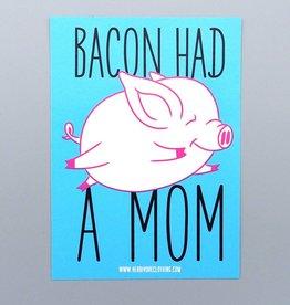 Bacon Had A Mom Sticker