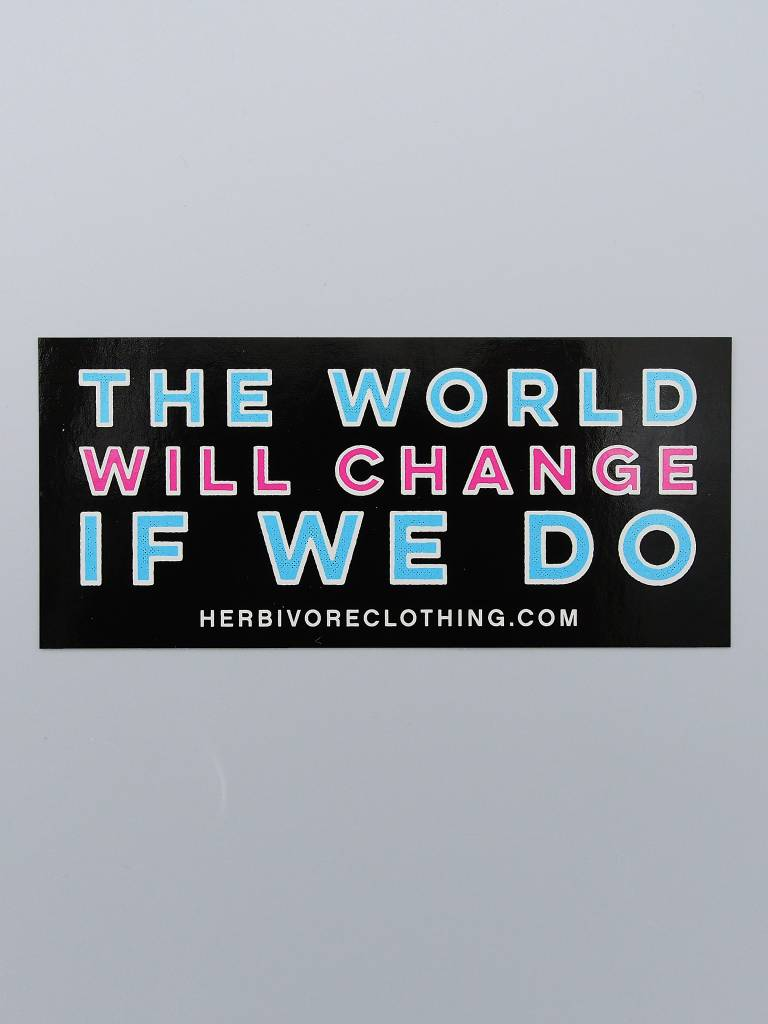 The World Will Change If We Do Sticker