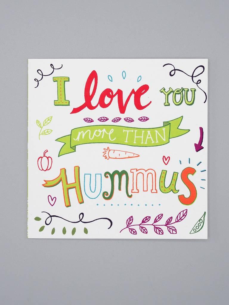 I Love You More Than Hummus Card