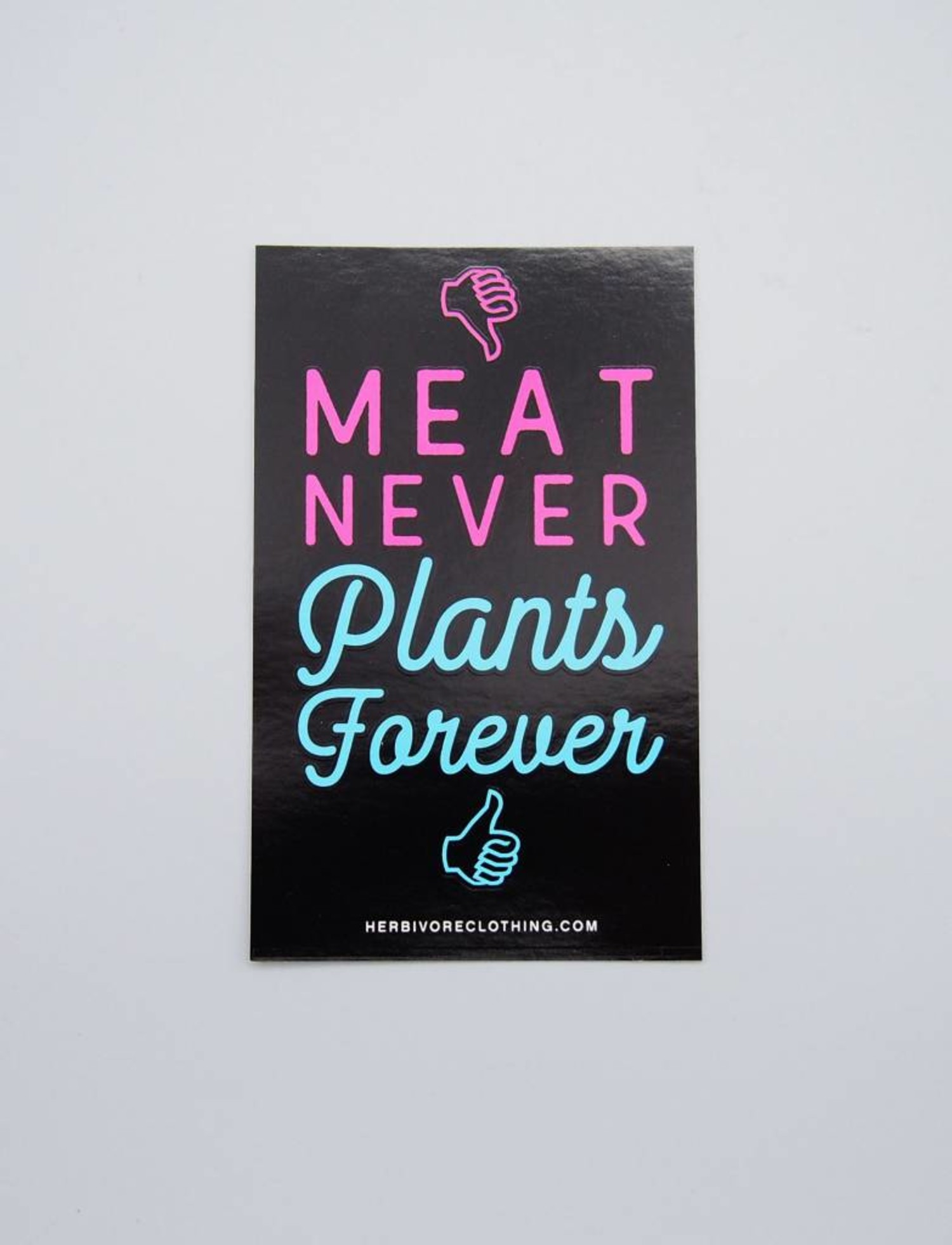 Meat Never Plants Forever Sticker - The Herbivore Clothing Co