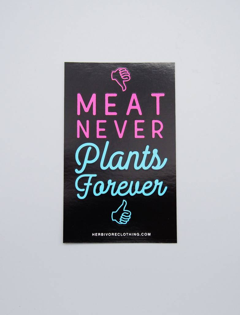 Meat Never, Plants Forever Sticker
