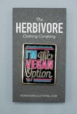 I'm The Vegan Option Enamel Pin