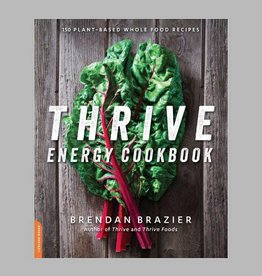 Thrive Energy Cookbook by Brendan Brazier