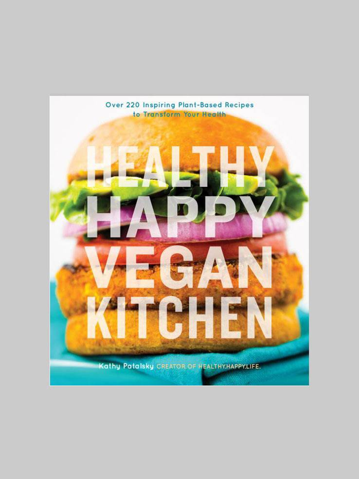 Healthy Happy Vegan Kitchen by Kathy Patalsky