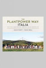 The Plantpower Way: Italia by Julia Piatt and Rich Roll