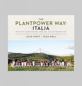 The Plantpower Way: Italia by Julia Piatt and Rich Roll