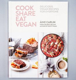 Cook Share Eat Vegan by Aine Carlin