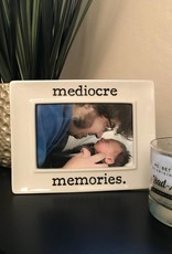 Buffalovely Mediocre Memories 4x6 Picture Frame