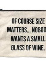 Fallon and Royce Of Course Size Matters...Nobody Wants a Small Glass of Wine Pouch
