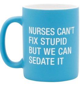 About Face Nurses Can't Fix Stupid Mug