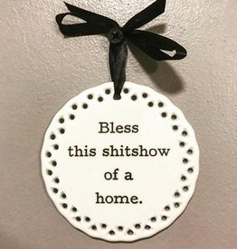 Buffalovely Bless This Sh*tshow of a Home Wall Plaque or Ornament