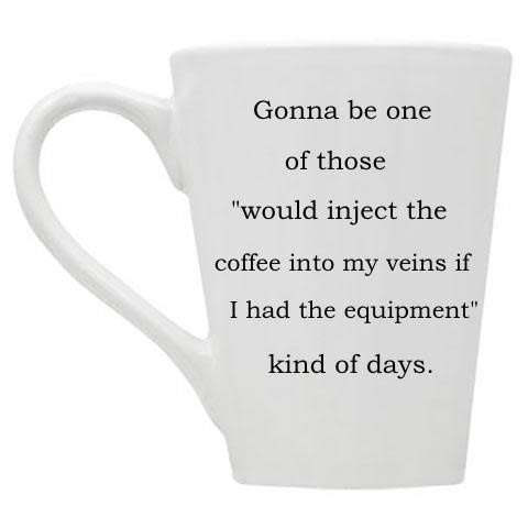 Buffalovely Inject the Coffee if I had the Equipment Mug