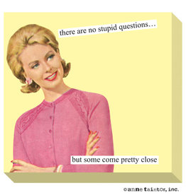 Anne Taintor Sticky Notes Stupid Questions