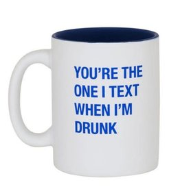 About Face You're The One I Text When Im Drunk Mug
