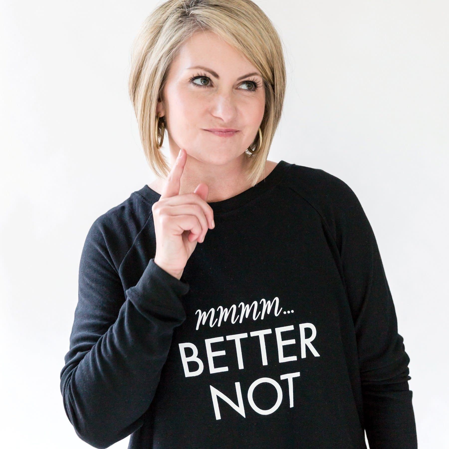 Mary Square Sweatshirt Better Not
