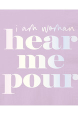 Slant I Am Woman Hear Me Pour Napkins 20 CT