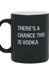 About Face There's a Chance This Is Vodka Mug