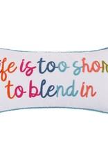 Levtex Life is Too Short Pillow
