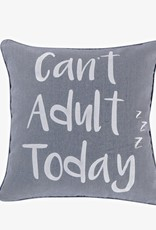 Levtex Can't Adult Today Pillow