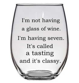 Buffalovely It's Called a Tasting and It's Classy Wine Glass
