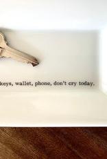Buffalovely Keys, Wallet, Phone, Don't Cry Today Rectangular Key Dish