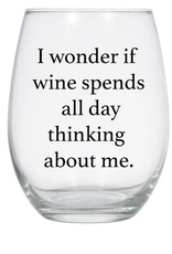 Buffalovely I Wonder if Wine Spends All Day Thinking About Me Wine Glass