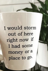 Buffalovely I Would Storm Out of Here Right Now Mug
