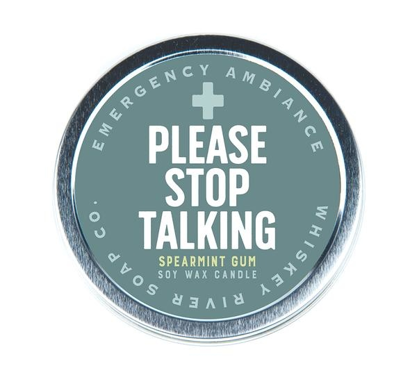 Whiskey River Please Stop Talking Emergency Travel Tin Candle