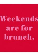 Slant Weekends Are For Brunch