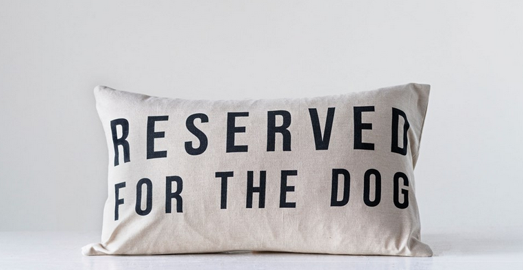 """""""Reserved For The Dog"""" Pillow"""
