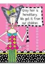 Grey Hair is Hereditary Coaster