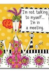 I'm Not Talking to Myself Coaster